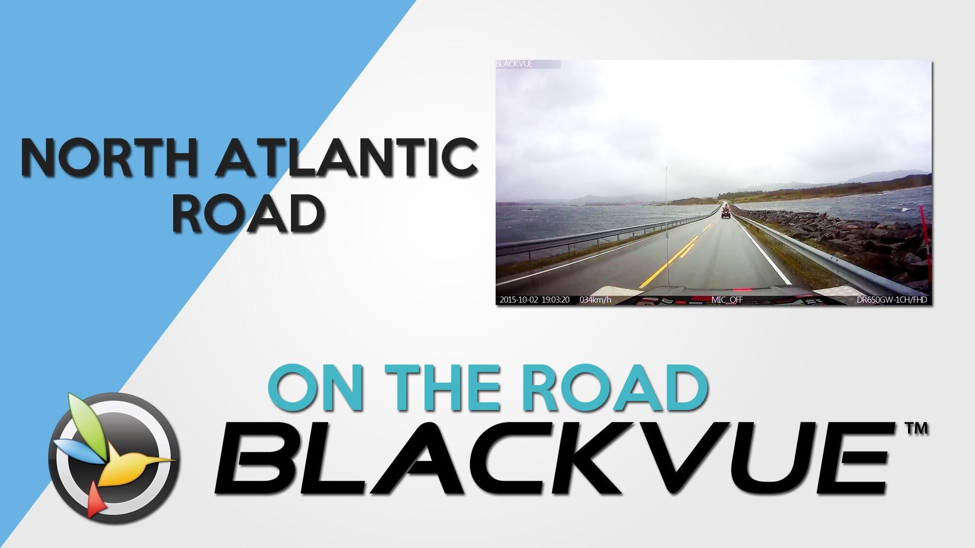 BLACKVUE ON THE ROAD: North Atlantic Road