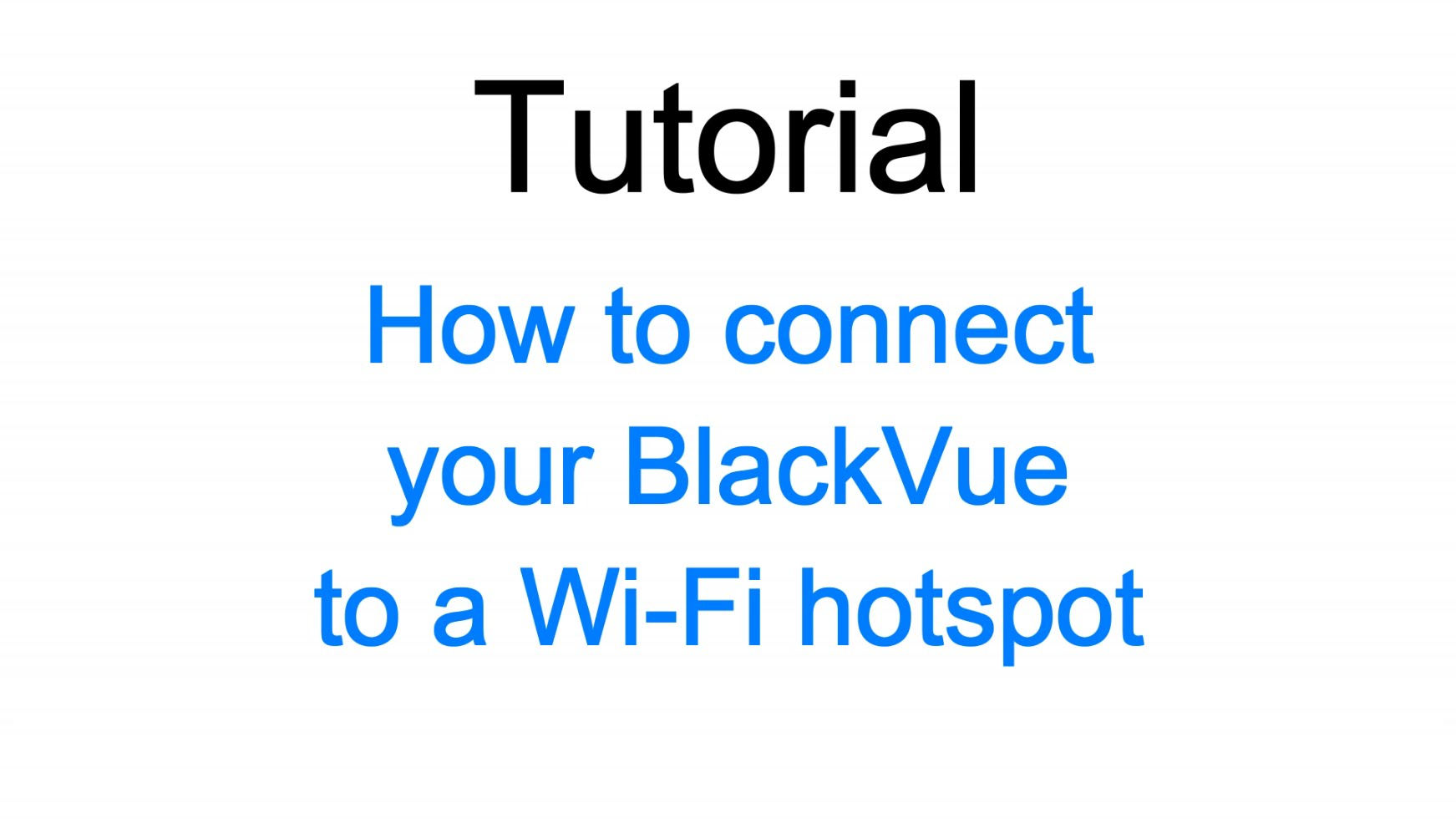 Connect your BlackVue to a Wi-Fi hotspot for Cloud connectivity!