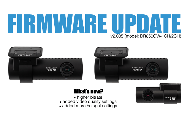 Firmware Update for BlackVue DR650GW-1CH/2CH (version 2.005)