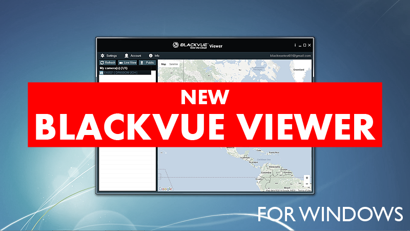 New BlackVue Windows Viewer feat. BlackVue Cloud