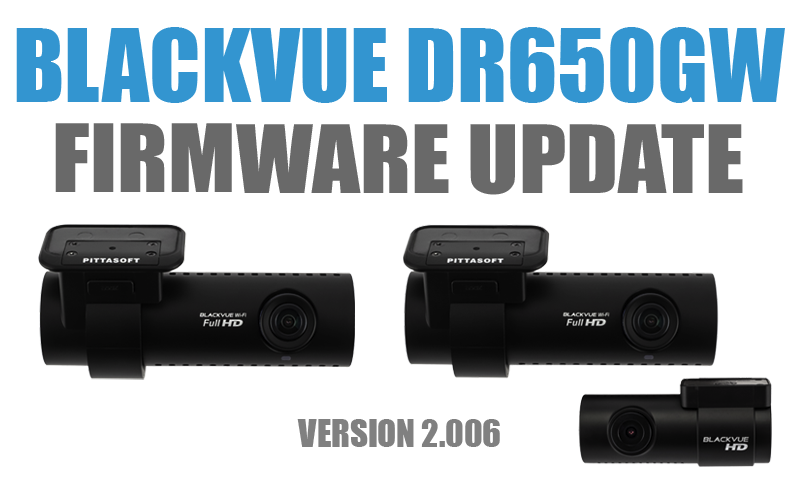 [Firmware Update] BlackVue DR650GW-1CH/2CH (version 2.006)