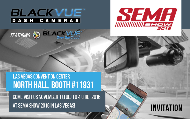 Visit BlackVue's booth at SEMA 2016!
