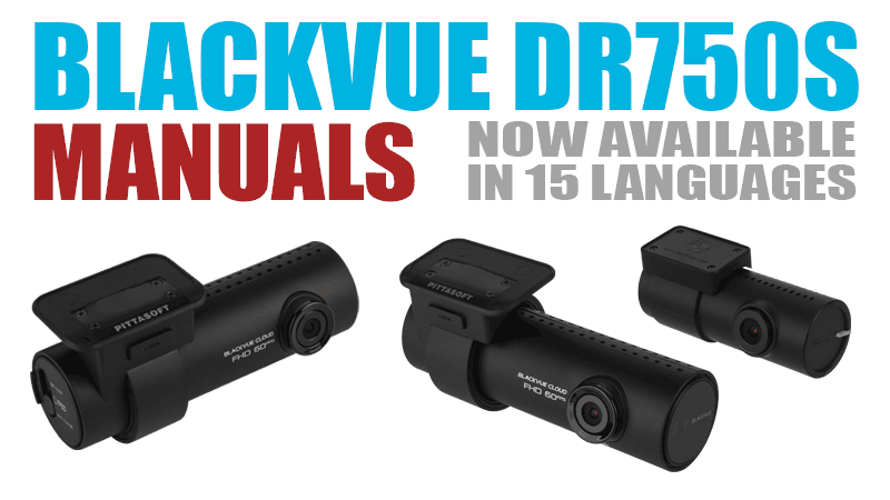 BlackVue DR750S Series Multilingual Manuals Now Available
