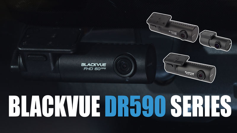 New BlackVue DR590-2CH and DR590-1CH Available Soon