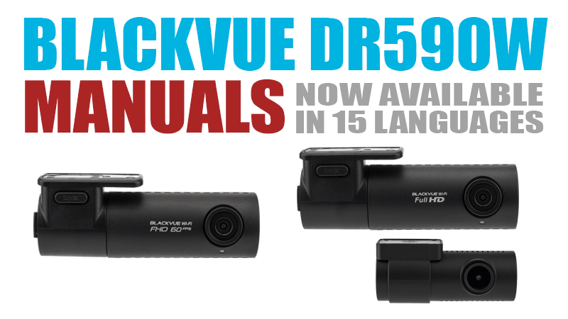 BlackVue DR590W Series Manuals Now Available in 15 Languages