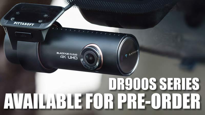 [Press Release] BlackVue DR900S Series 4K Dashcam Pre-Order Open