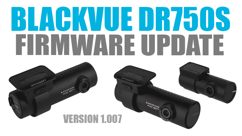 [Firmware Update] BlackVue DR750S Series version 1.007