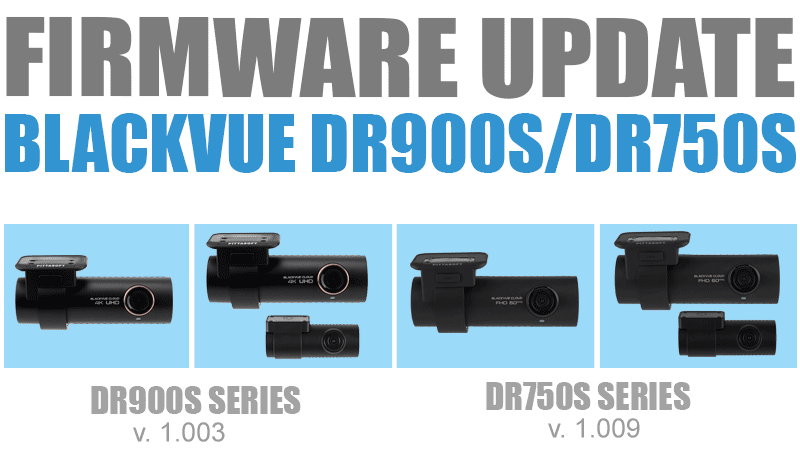 [Firmware Update] BlackVue DR750S Series (v1.009) and DR900S Series (v1.003)