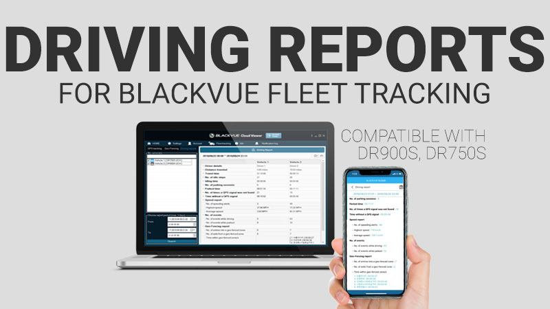 [BlackVue Fleet Tracking] How To Use The Driving Reports Feature