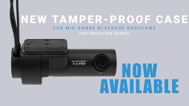 New Tamper-Proof Case for Simple and Wi-Fi BlackVue Dashcams