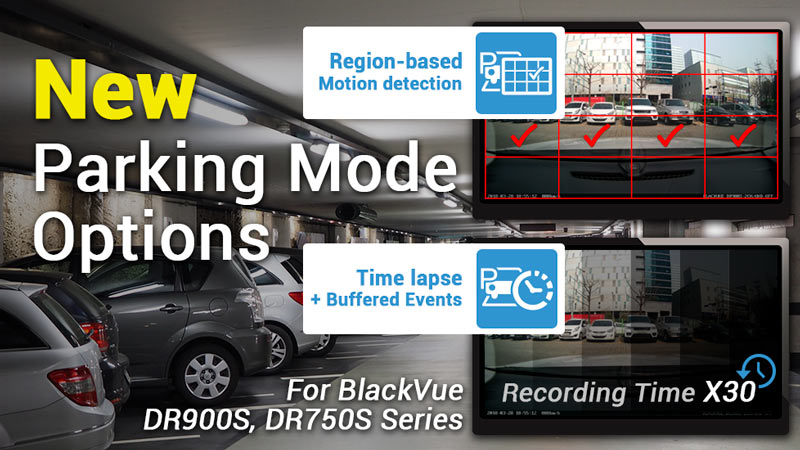 [BlackVue DR900S/DR750S] New Time Lapse, Region-Based Motion Detection Parking Modes