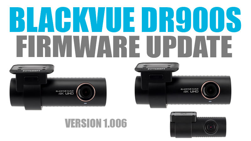 [Firmware Update] DR900S (1.006) With Parking Mode Rear Camera Off Feature