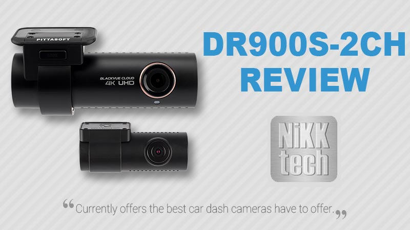 BlackVue DR900S-2CH Dashcam Review By NiKKTech