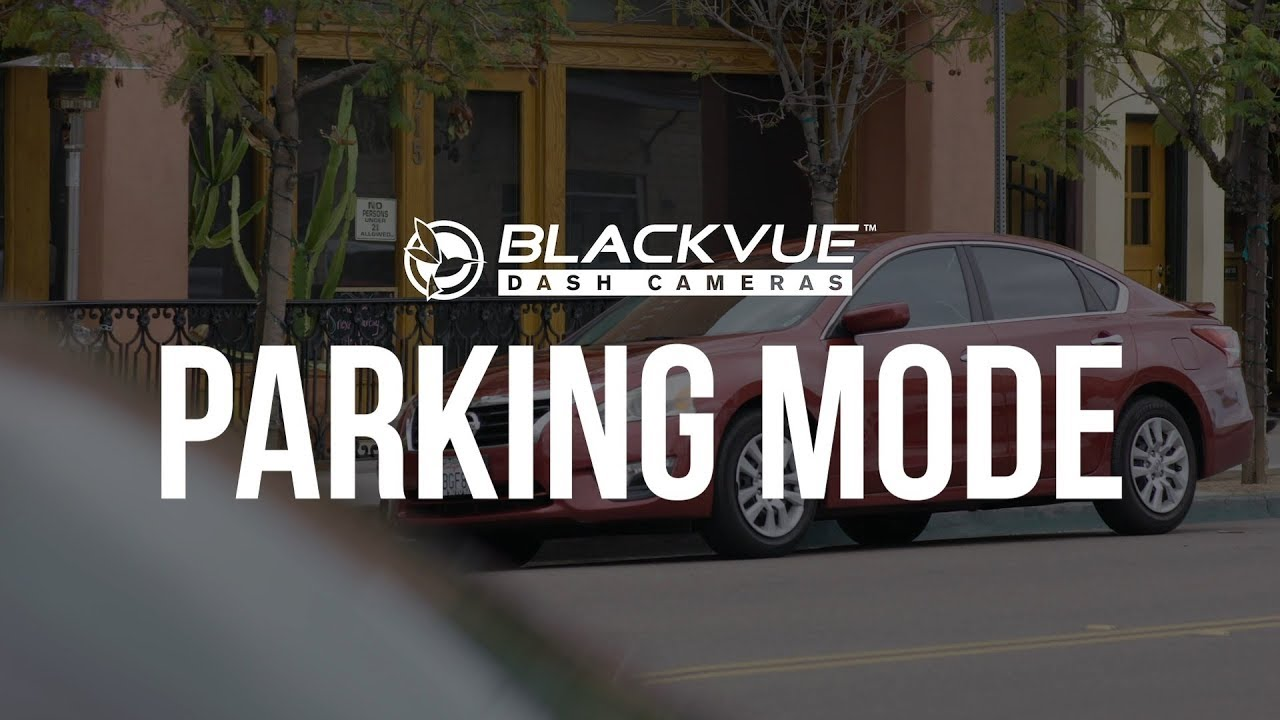 Get The Most Out Of Your Dashcam By Using Parking Mode