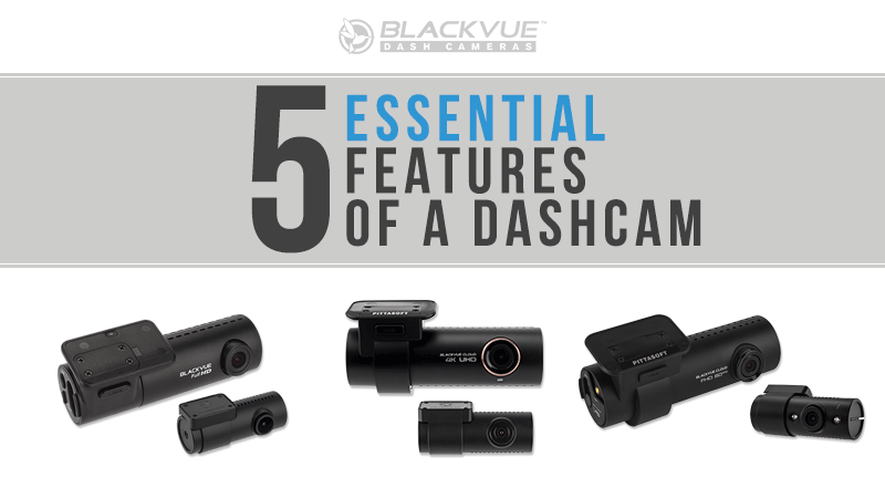 5 Essential Features to Look for in a Dashcam