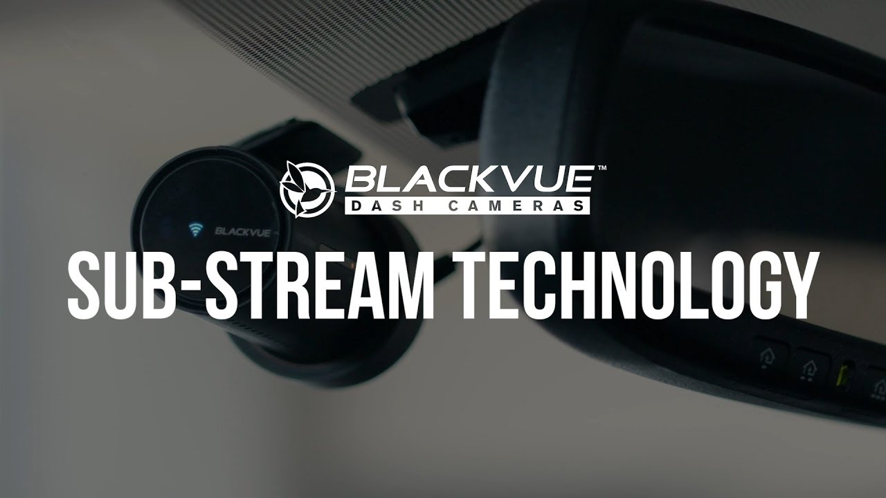 BlackVue Sub-Stream Technology: a Little-Known Feature That Changes Everything