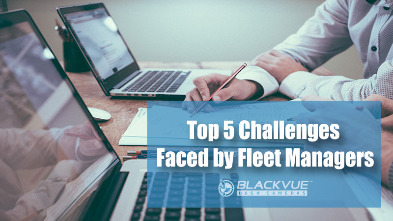 The Top 5 Challenges Faced by Fleet Managers