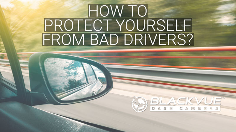 Protect Yourself From Bad Drivers