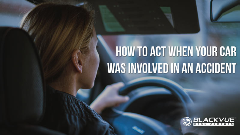 How to Act When Your Car Was Involved in an Accident