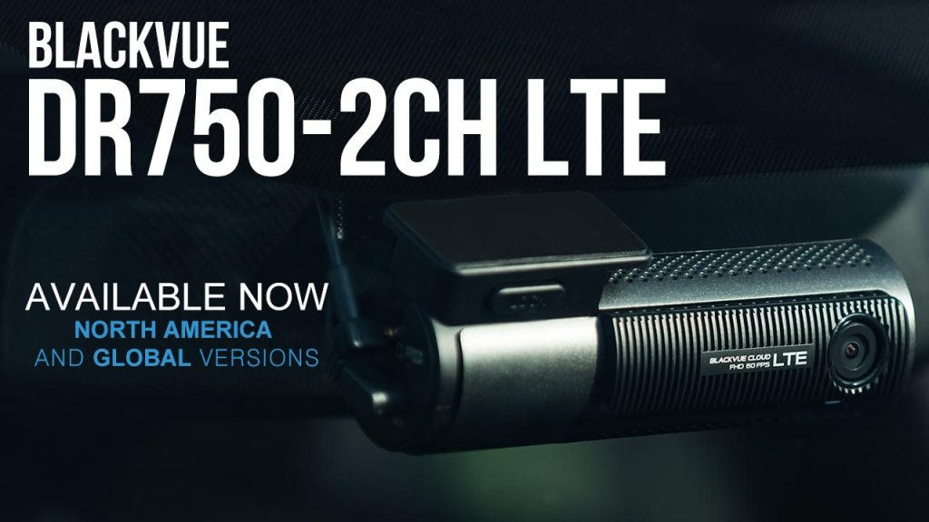 BlackVue DR750-2CH LTE Available Now