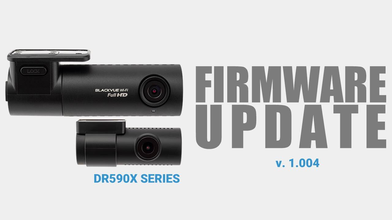 [Firmware Update] BlackVue DR590X Series (v1.004)