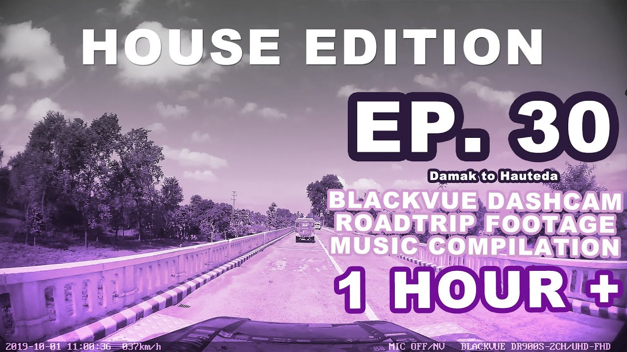 Chill Out With BlackVue – Episode 30 (1-hour BlackVue Footage Music Video – ft. House Music)