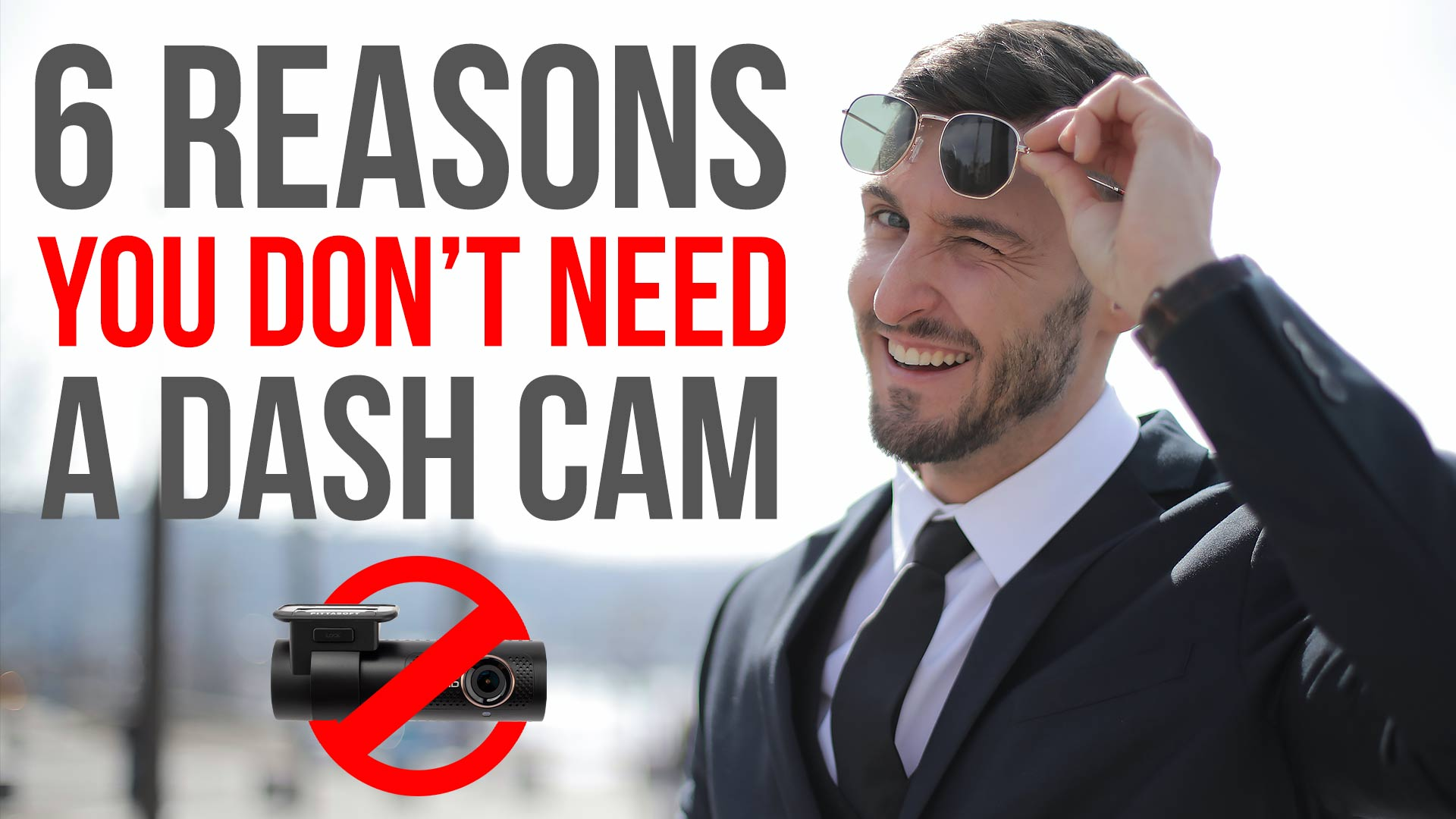 6 Reasons You Don't Need a Dash Cam