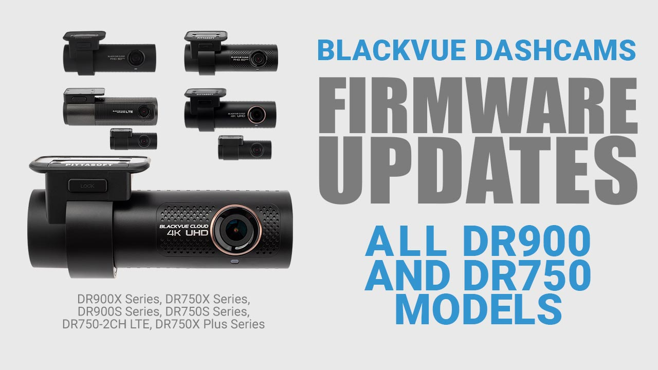 [Firmware] Updates for All DR900 and DR750 Dashcams