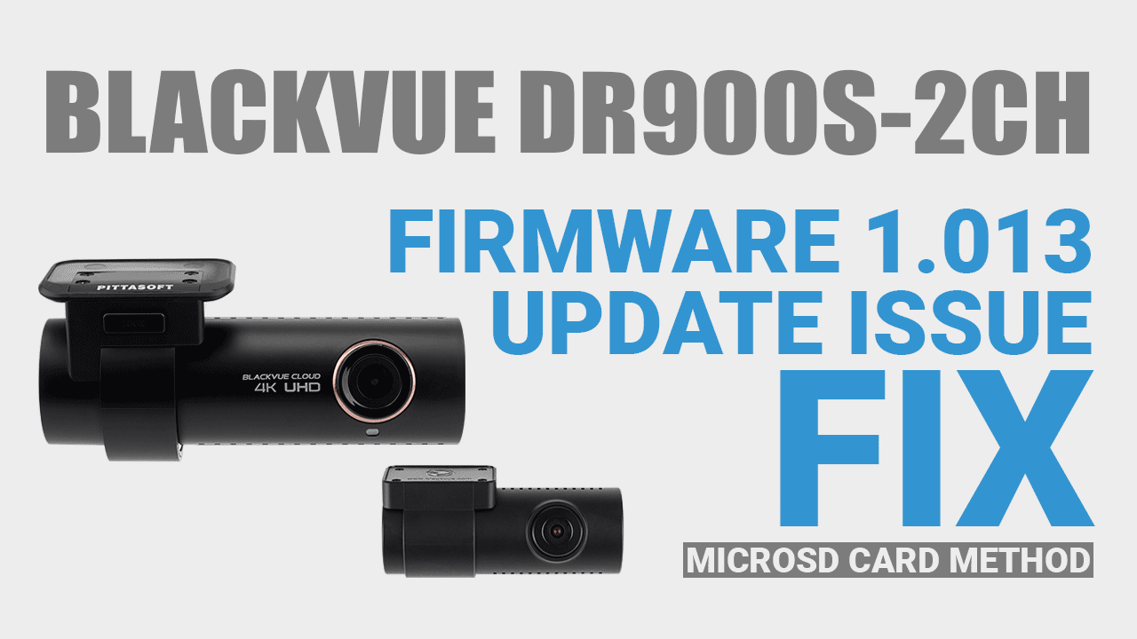 [DR900S-2CH] Firmware 1.013 Failed Update Issue Fix