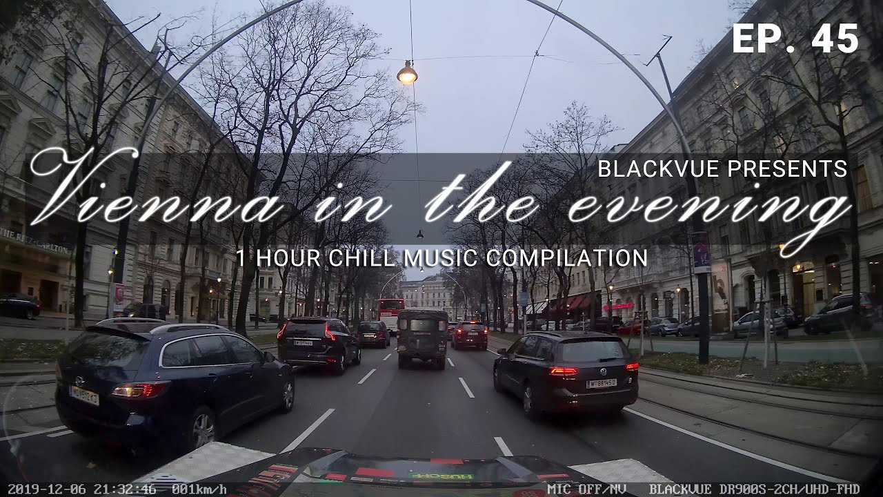 Chill Out With BlackVue Special – Episode 45 in Vienna (1-hour BlackVue Footage Music Video)