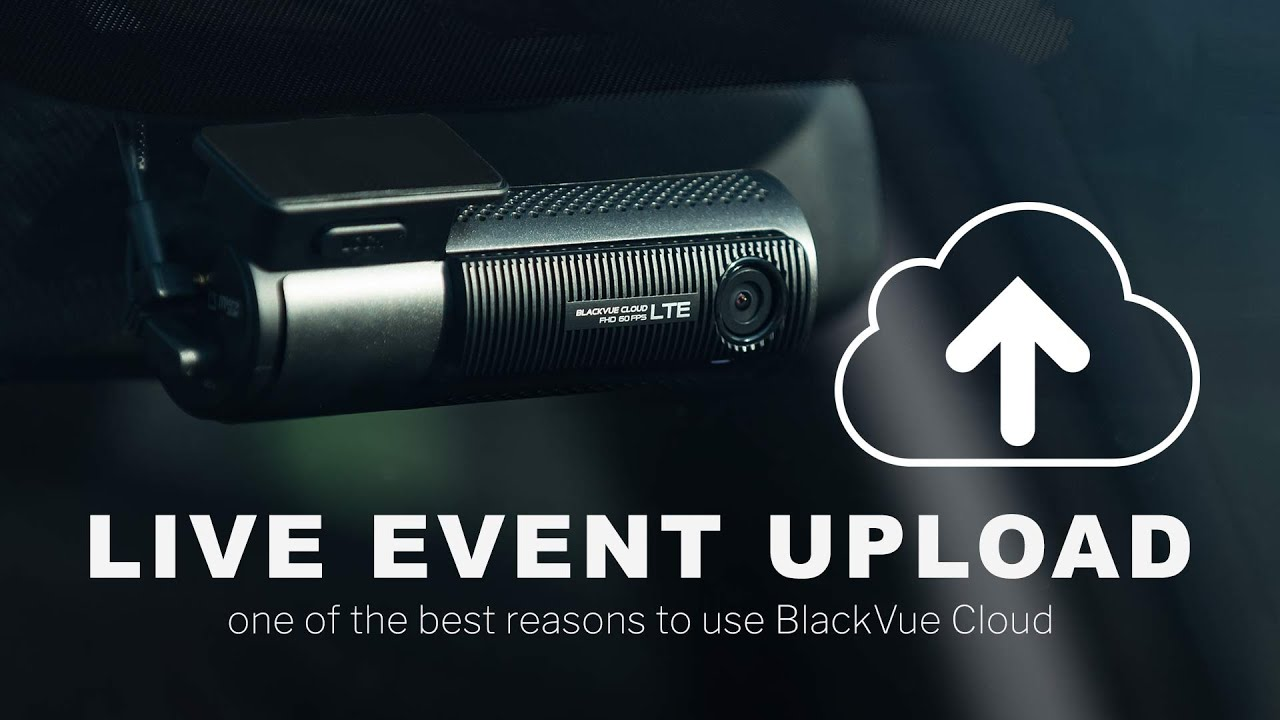 Live Event Upload: The Best Reason To Use BlackVue Cloud