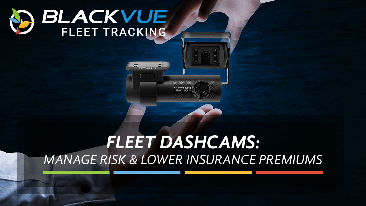 Fleet Dashcams: Manage Risk and Keep Your Insurance Premium in Check