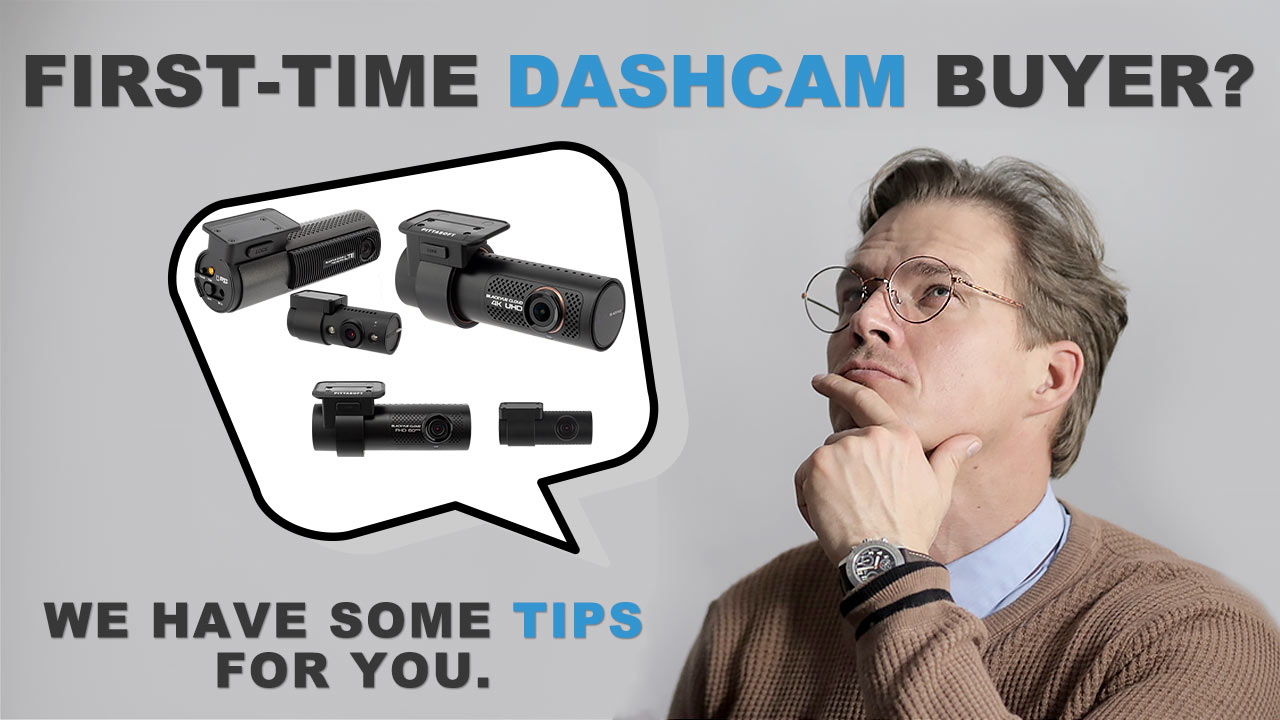 Tips for First-time Dashcam Buyers – What to Look for in a Dashcam?