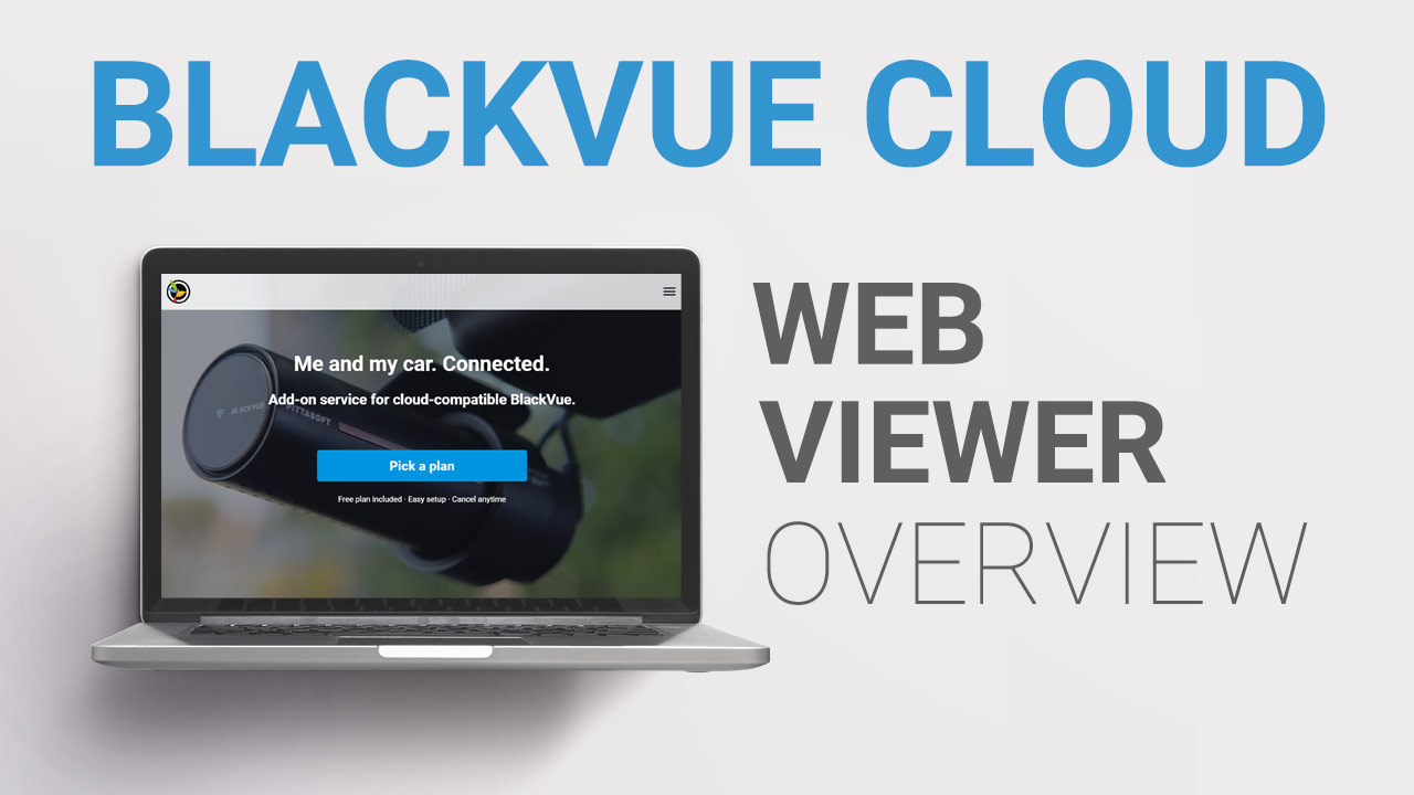 BlackVue Web Viewer: Manage Your Cloud Dashcam From Any Browser
