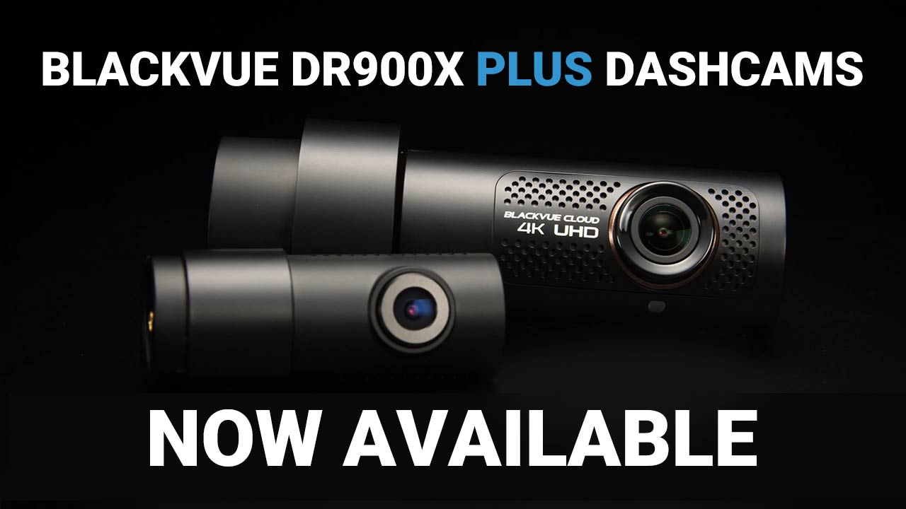 New BlackVue DR900X Plus Series 4K Dashcam Available Now