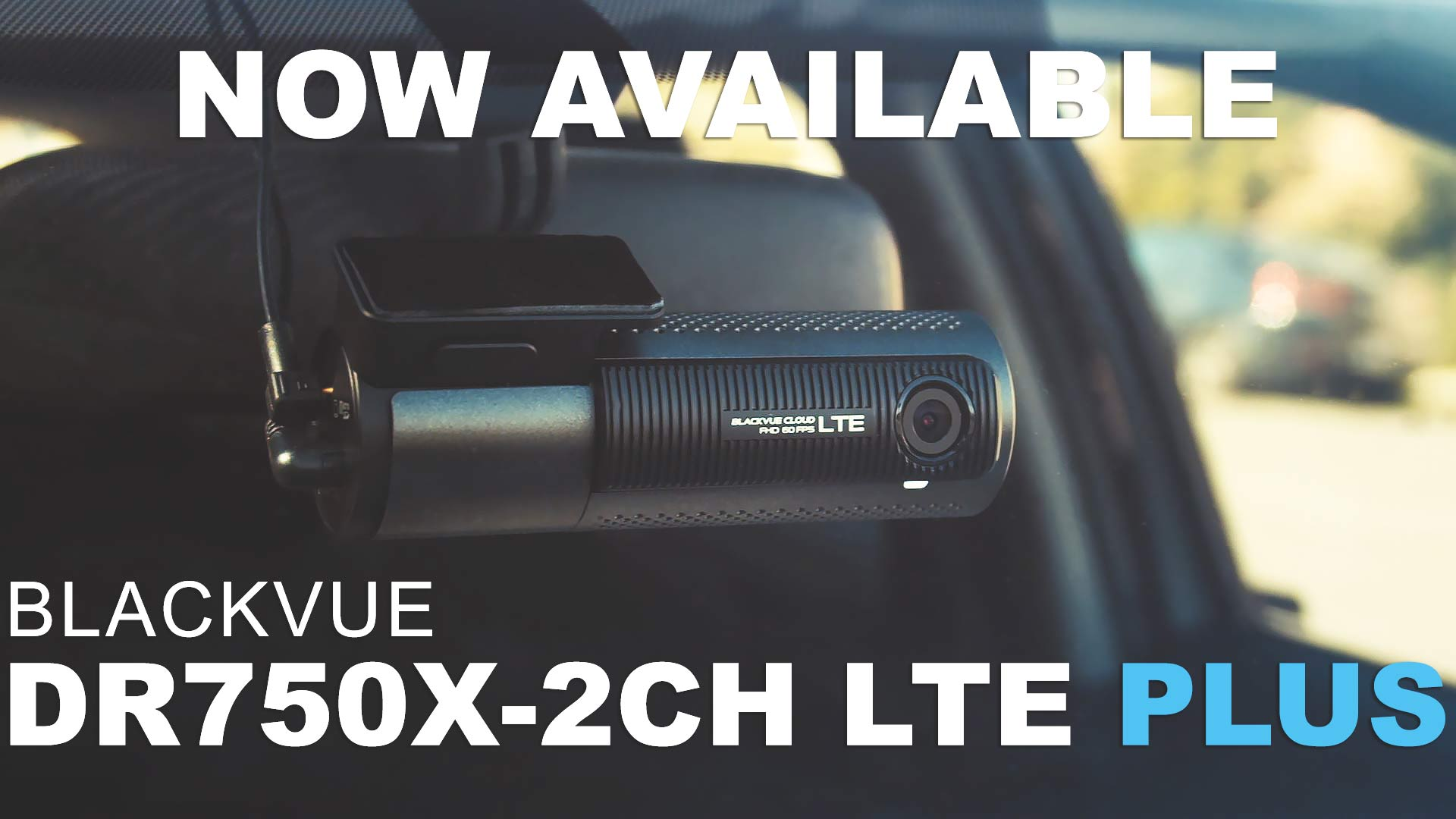 BlackVue DR750X-2CH LTE Plus Dash Cam with Built-in 4G Capability Available Now